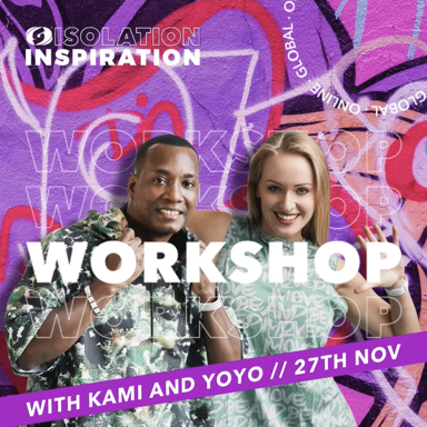 Picture of Isolation Inspiration Workshop with Kami and Yoandro, Online, GLOBAL, 27 Nov 2021